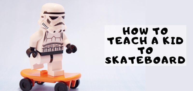 How to Teach a Kid to Skateboard