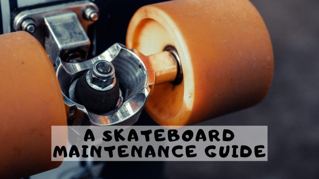 Skateboard Maintenance